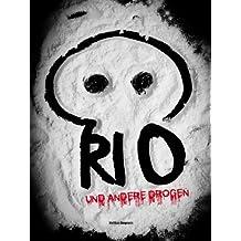 Rio & andere Drogen: Teil 2 der Rio-Trilogie