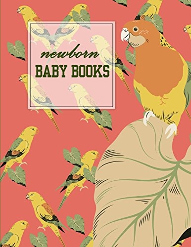 newborn baby books: Baby's Eat, Sleep & Poop Journal, Log Book, Baby's Daily Log Book, Breastfeeding Journal, Baby Newborn Diapers, Childcare Report Book ,Meal Recorder, 120 pages 8.5