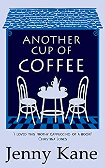 Another Cup Of Coffee (Another Cup Of... Book 1) by [Kane, Jenny]