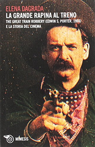 La grande rapina al treno. The Great Train Robbery (Edwin S. Porter, 1903) e la storia del cinema