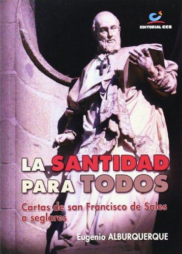 Descargar Libro La santidad para todos: Cartas de san Francisco de Sales a seglares (Don Bosco) de Eugenio Alburquerque Frutos
