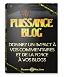 Telecharger Livres PUISSANCE BLOG Donnez un Impact a vos Commentaires et de la force a vos Blogs Buziness Machine t 11 (PDF,EPUB,MOBI) gratuits en Francaise