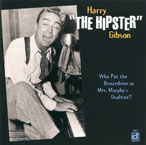 who-put-the-benzedrine-in-mrs-murphys-ovaltine-by-gibson-harry-the-hipster-1996-04-16