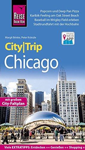 Reise Know-How CityTrip Chicago: Reiseführer mit Stadtplan und kostenloser Web-App