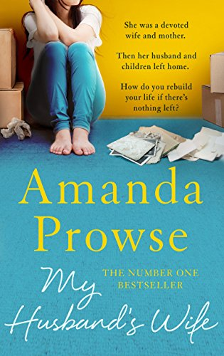 My Husband's Wife: The Number 1 Bestseller (No Greater Courage) by [Prowse, Amanda]