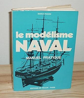 Le Modélisme Naval Manuel Pratique