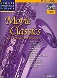 Schott Saxophone Lounge: Movie Classics, 14 bekannte Film-Melodien für Alt-Saxophon und Klavier inkl. CD [Musiknoten] Dirko Juchem Ed.