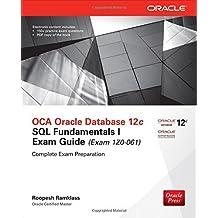 OCA Oracle Database 12c SQL Fundamentals I Exam Guide (Exam 1Z0-061) (Oracle Press) by Roopesh Ramklass (2014-04-18)