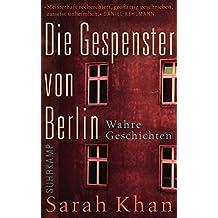 Die Gespenster von Berlin: Wahre Geschichten (suhrkamp taschenbuch)