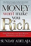 Image de Money Won't Make You Rich: God's Principles for True Wealth, Prosperity, and Success