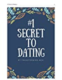 #1 Secret to Dating: The guide to fulfilling your dreams and becoming the individual you have always intended to be. (eBook) (English Edition)