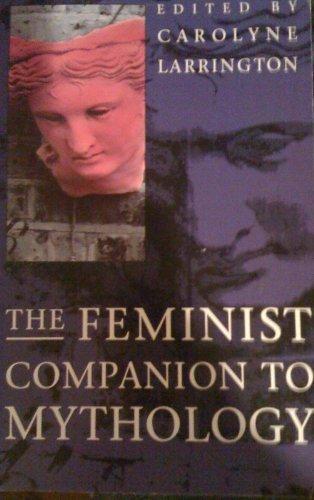 The Feminist Companion to Mythology