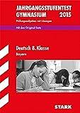 Jahrgangsstufentest - Gymnasium Deutsch 8. Klasse  Bayern