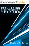 REGULATING HIGH-FREQUENCY TRADING: AN...