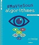 """Afficher """"#Ma vie sous algorithmes"""""""