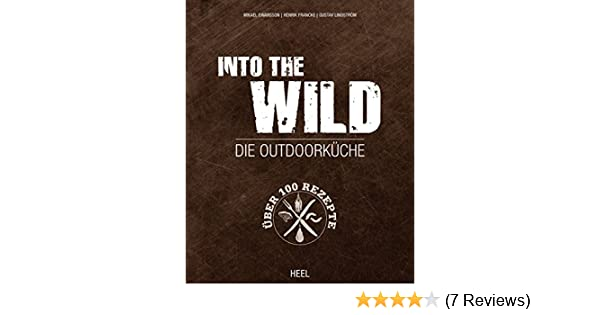 Die Neue Outdoor Küche Buch : Into the wild die outdoorküche ebook mikael einarsson henrik