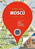 Moscú (Plano - Guía): Visitas, compras, restaurantes y escapadas (Plano - Guías)