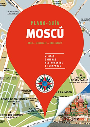 Moscú (Plano - Guía): Visitas, compras, restaurantes y escapadas (PLANO-GUÍAS)