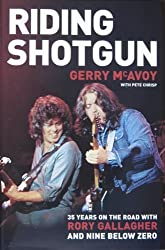 Riding Shotgun: 35 Years on the Road with Rory Gallagher and Nine Below Zero by PETE CHRISP GERRY MCAVOY (2005-08-02)