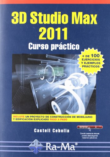 3D Studio Max 2011. Curso Práctico por Castell Cebolla Cebolla