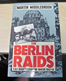 The Berlin Raids: Royal Air Force Bomber Command Winter, 1943-44