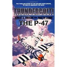 Thunderbolt: The P-47 (Military History (Ibooks))