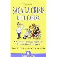 Saca La Crisis De Tu Cabeza (Narrativa empresarial)