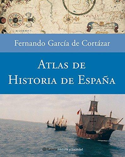 Atlas De Historia De Espana (historia Y Sociedad)