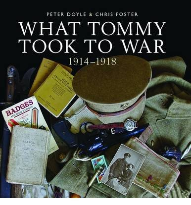 [(What Tommy Took to War, 1914-1918)] [ By (author) Peter Doyle, By (author) Chris Foster, By (author) Paul Evans ] [March, 2014]