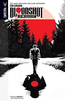 Bloodshot Reborn Vol. 1: Colorado