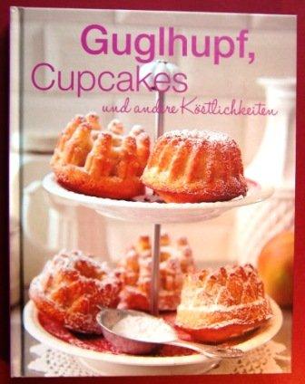 Guglhupf, Cupcaces und andere Köstlichkeiten