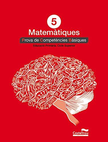 Matemàtiques 5: proves competències bàsiques (Prova competències bàsiques) - 9788498049855