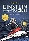 Einstein  facile ! - Tout ce qu'il faut savoir sur ses travaux par Vaas