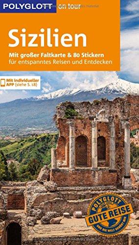 Preisvergleich Produktbild POLYGLOTT on tour Reiseführer Sizilien: Mit großer Faltkarte, 80 Stickern und individueller App