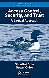 Access Control, Security, and Trust: A Logical Approach (Chapman & Hall/CRC Cryptography and Network Security Series) by Shiu-Kai Chin (2010-08-03)