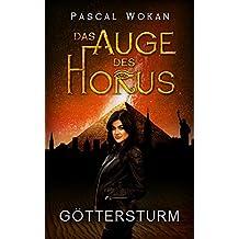 Das Auge des Horus: Göttersturm (German Edition)