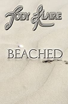 Beached (Île Blanche Series Book 1) by [Klaire, Jody]