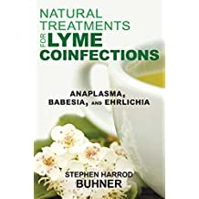 Natural Treatments for Lyme Coinfections: Anaplasma, Babesia, and Ehrlichia (English Edition)