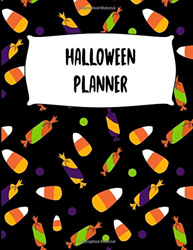 Halloween Planner: Journal Organizer: Plan Activities, Party Budget, Costume Ideas And Decorations, Trick Or Treat Cover Design, 8.5