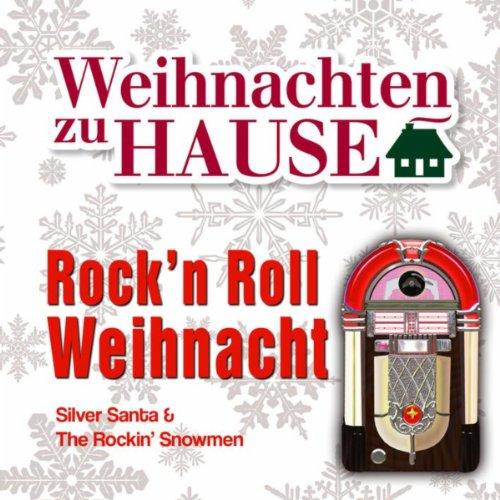 Weihnachten zu Hause: Rock\'n Roll Weihnacht von Silver Santa & The ...