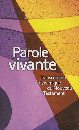 Parole vivante : Transcription dynamique du Nouveau Testament par Alfred Kuen
