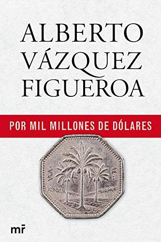 Por mil millones de dólares por Alberto Vázquez-Figueroa