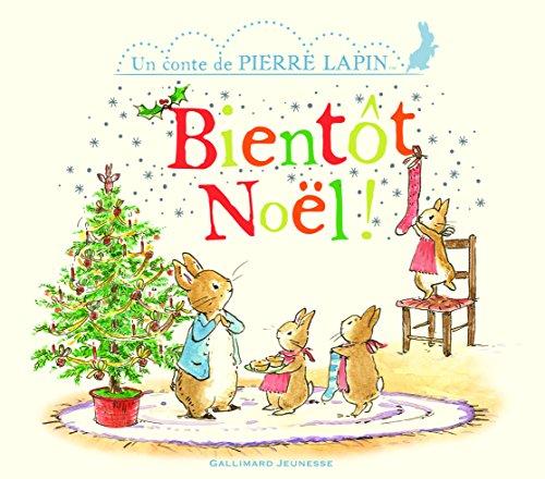 Bientôt Noël!: Un conte de Pierre Lapin