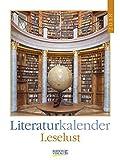 Literaturkalender Leselust 2018: Literarischer Wochenkalender * 1 Woche 1 Seite * literarische Zitate und Bilder * 24 x 32 cm
