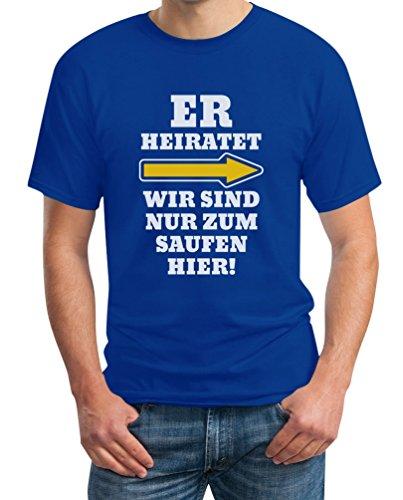 JGA Kombi Shirt - Rechts Er Heiratet Wir Sind Nur Zum Saufen Hier Polterabend Junggesellenabschied Männer Herren T-Shirt Large Blau