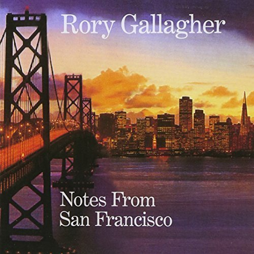 Notes From San Francisco by Rory Gallagher (2011-05-04)