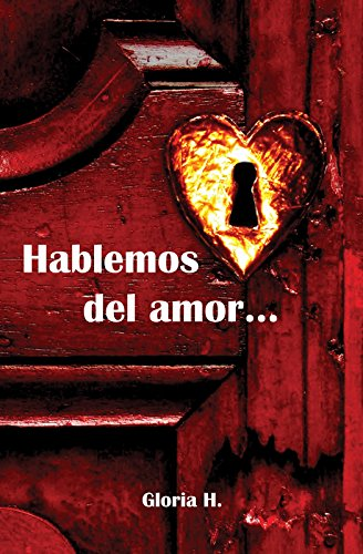 Descargar Libro HABLEMOS DEL AMOR...: Para un nuevo hombre, una nueva mujer, una nueva cultura de Gloria Hurtado Castañeda
