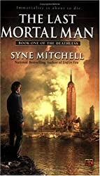 The Last Mortal Man: Book One Of the Deathless by Syne Mitchell (2006-06-06)