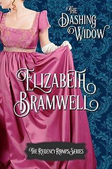 The Dashing Widow: Book One in the Regency Romps Series by [Bramwell, Elizabeth]