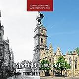 Stadtbild im Wandel - Hannover (Arnhold & Kotyrba Architekturführer)